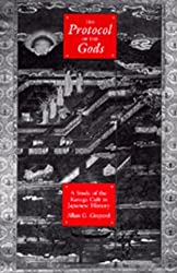 The Protocol of the Gods: A Study of the Kasuga Cult in Japanese History by Allan G. Grapard (1993-01-28)