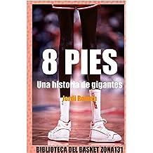 8 pies. Una historia de gigantes (Biblioteca del basket Zona131)