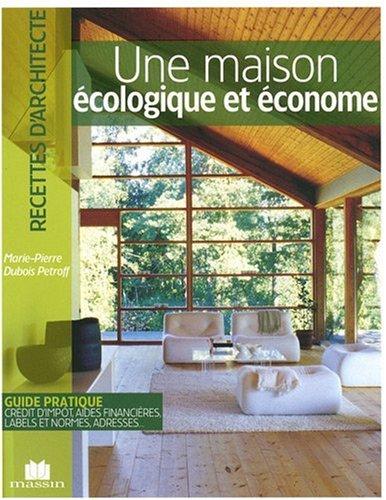 Maison Ecologique et Econome (la) par Marie-Pierre Dubois Petroff