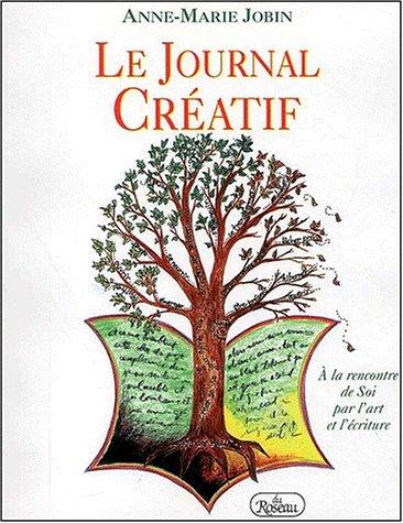Descargar Libro Le journal créatif. À la rencontre de Soi par l'art et l'écriture de Anne-Marie Jobin
