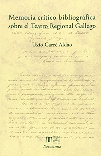 Memoria Crítico-Bibliográfica Sobre el Teatro Regional Gallego (Biblioteca-Arquivo Teatral Francisco Pillado Mayor)