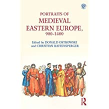 Portraits of Medieval Eastern Europe, 900–1400