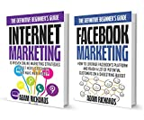 Online Marketing: The Definitive Beginner's Bundle: Internet And Facebook Marketing Made Simple With These Essential Beginner Guides (Online Marketing, Facebook Marketing, Internet Marketing)