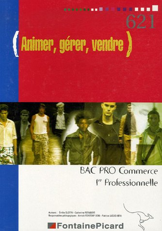 Animer, gérer, vendre Bac Pro Commerce 1e professionnelle