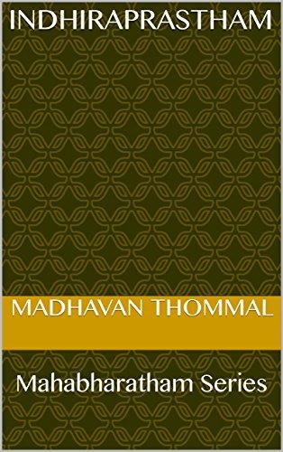 Indhiraprastham: Mahabharatham Series (MB Book 27) (Tamil Edition)