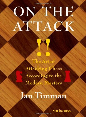 On The Attack: The Art of Attacking Chess According to the Modern Masters by Jan Timman (2006-11-01)