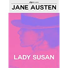 Lady Susan (Pilgrim Classics Annotated) (English Edition)