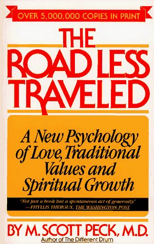 The Road Less Traveled: A New Psychology of Love, Traditional Values and Spir...