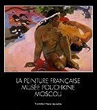 La peinture française - Musée Pouchkine Moscou