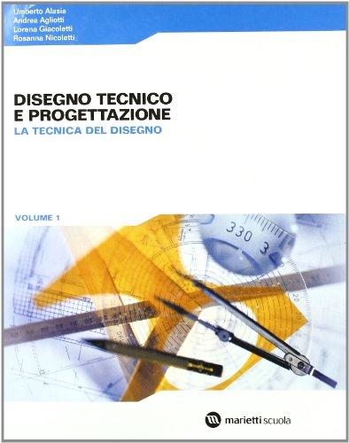 Disegno tecnico e progettazione. Per le Scuole superiori: DISEGNO TECN.PROGETT. 1 +CD