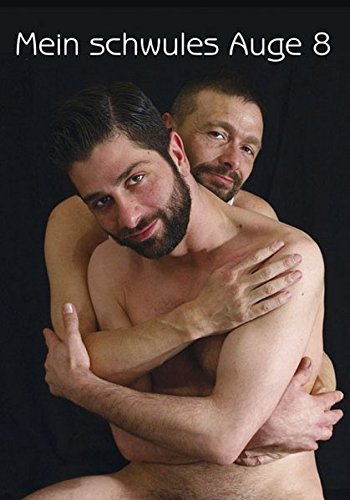 Mein schwules Auge 8: Das schwule Jahrbuch der Erotik