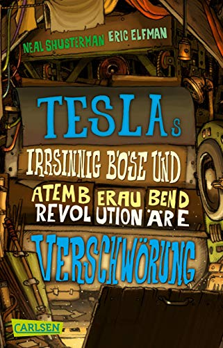 Tesla 2: Teslas irrsinnig böse und atemberaubend revolutionäre Verschwörung