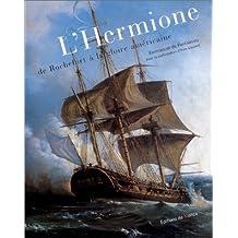 L'Hermione de Rochefort à la gloire américaine