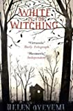 By Helen Oyeyemi White is for Witching