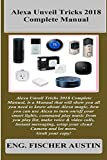 Alexa Unveil Tricks 2018 Complete Manual: Alexa Unveil Tricks 2018 Complete Manual, is a Manual that will show you all you need to know about Alexa magic, how you can use Alexa to turn on/off your..