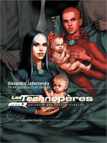 Les Technopères, Tome 5 : La secte des Techno-évêques