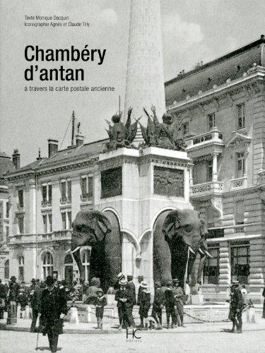 Chambéry d'antan à travers la carte postale ancienne par Monique Dacquin