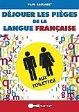 Déjouer les pièges de la langue française aux toilettes (French Edition)
