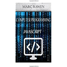 Javascript: 2 Books - Computer Programming for Beginners + Javascript Programming