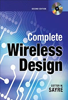 Complete Wireless Design, Second Edition by [Sayre, Cotter]