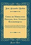 Choix de Moralistes Français, Avec Notices Biographiques: Pierre Charron, de la Sagesse; Blaise Pascal, Pensées; La Rochefoucauld, Sentences Et ... Vauvenargues, Oeuvres (Classic Reprint)