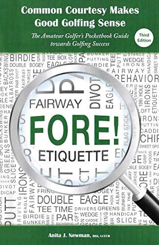 Common Courtesy Makes Good Golfing Sense: The Amateur Golfer's Pocketbook Guide towards Golfing Success (Courtesy Books) (English Edition) por Anita J. Newman