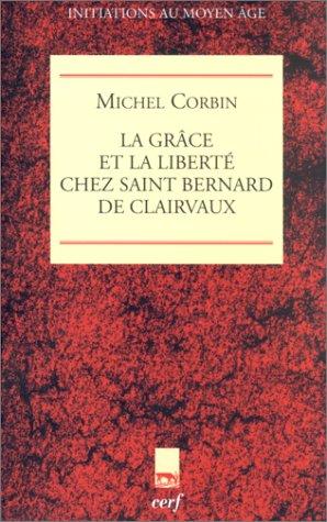 La Grâce et la Liberté chez Saint Bernard de Clairvaux