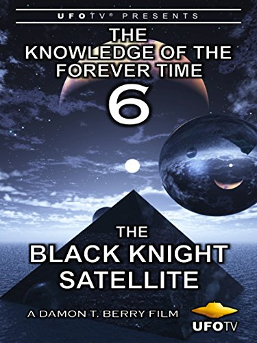 knowledge-of-the-forever-time-6-the-black-knight-satellite