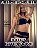 Kate's Bitch Slave: A Foot Fetish Femdom Story