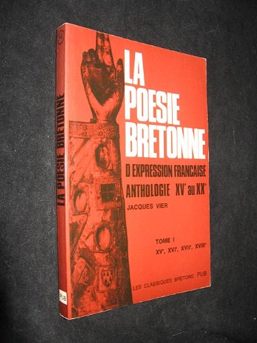 la-poesie-bretonne-dexpression-francaise-anthologie-xve-au-xxe-siecle-tome-1-xve-xvie-xviie-xviiie