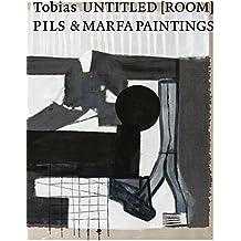 Tobias Pils. Untitled [Room] & MARFA Paintings: Ausst.Kat. Josef Albers Museum, Bottrop