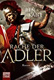 Rache der Adler: Roman (Eagles of Rome, Band 2) - Ben Kane