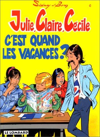 Julie, Claire, Cécile C'est quand les vacances ?