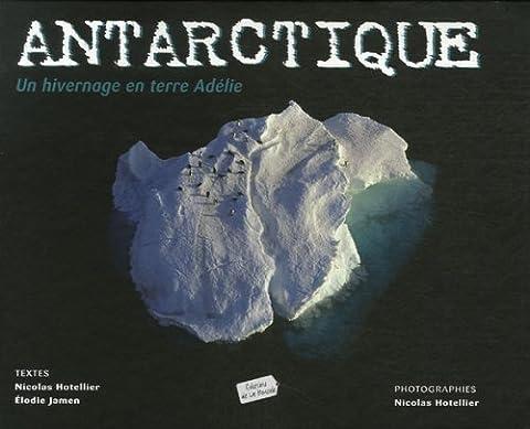 Le Petit Esquimau - Antarctique : Un hivernage en terre