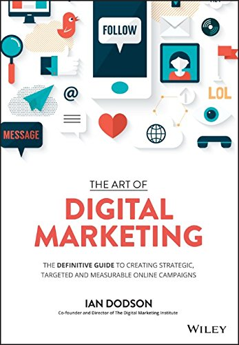 art-of-digital-marketing-the-definitive-guide-to-creating-strategic-targeted-and-measurable-online-c