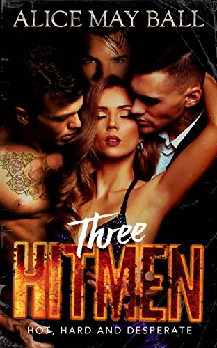 three-hitmen-a-triple-bad-boy-mafia-romance-lawless-book-2