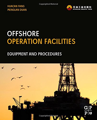 Offshore Operation Facilities: Equipment and Procedures