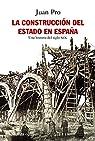 La construcción del Estado en España: Una historia del siglo XIX par Pro