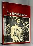 La seconde guerre mondiale - La résistance tome 2