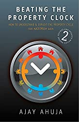 Beating the Property Clock: 2nd edition: How to Understand and Exploit the Property Cycle for Maximum Gain