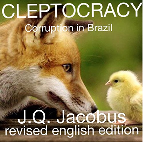 cleptocracy-corruption-in-brazil-english-edition