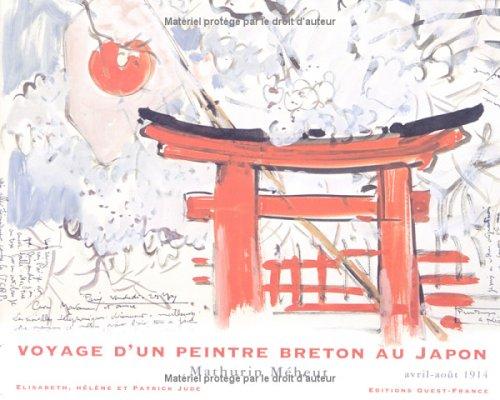 Voyage d'un peintre breton au Japon : Mathurin Méheut, avril-août 1914 par Patrick Jude, Elisabeth Jude, Hélène Jude