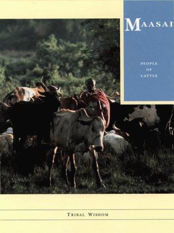 Masai: People of Cattle (Tribal Wisdom S.)