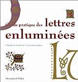 Guide pratique des lettres enluminées