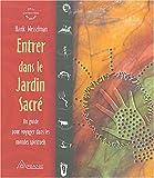 Entrer dans le Jardin Sacré - Un guide pour voyager dans les mondes spirituels