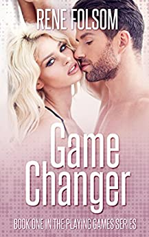 Game Changer: A Contemporary Romance Novel (Playing Games #1) (English Edition) de [Folsom, Rene]