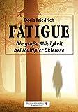 FATIGUE: Die große Müdigkeit bei Multipler Sklerose