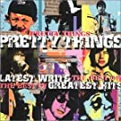 Latest Writs Greatest Hits: the Best of the Pretty Things
