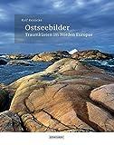 Ostseebilder: Traumküsten im Norden Europas - Rolf Reinicke
