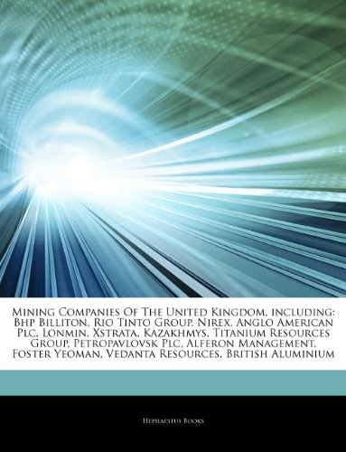 articles-on-mining-companies-of-the-united-kingdom-including-bhp-billiton-rio-tinto-group-nirex-angl